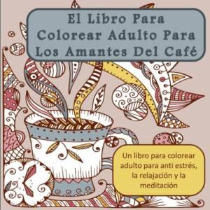 La Mejor Selección De Café Para Colorear Al Mejor Precio